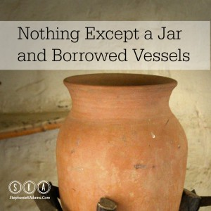 Nothing Except a Jar and Borrowed Vessels